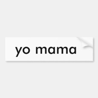 yo mama bumper sticker