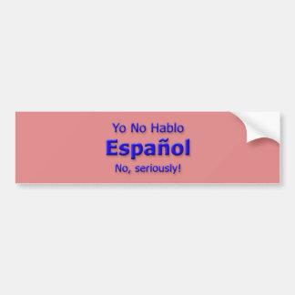 Yo No Hablo Espanol Bumper Sticker Car Bumper Sticker