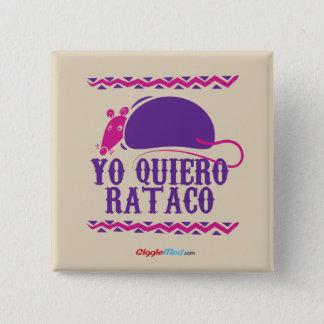 Yo Quiero Rataco 15 Cm Square Badge