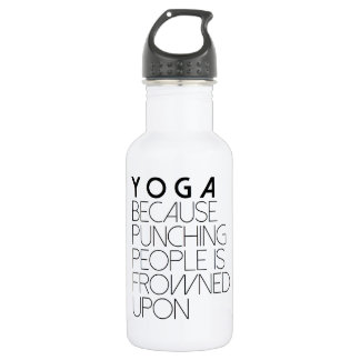 Yoga Because Punching People In Frowned Upon 532 Ml Water Bottle