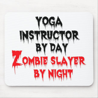 Yoga Instructor by Day Zombie Slayer by Night Mouse Pad