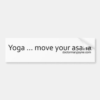 Yoga..Move Your Asana Bumper Sticker
