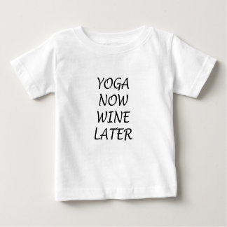 Yoga Now Wine Later Baby T-Shirt