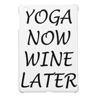 Yoga Now Wine Later iPad Mini Cases
