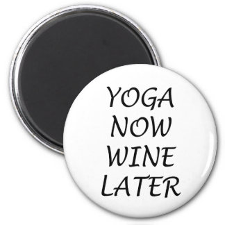 Yoga Now Wine Later Magnet