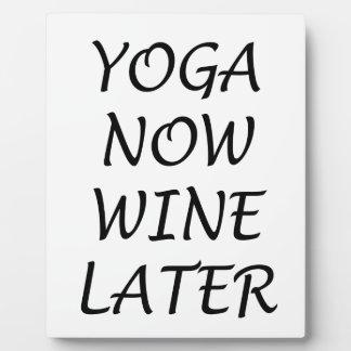 Yoga Now Wine Later Plaque
