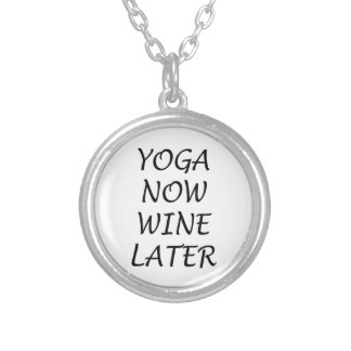 Yoga Now Wine Later Silver Plated Necklace