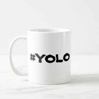 YOLO MUG - you only live once MUG