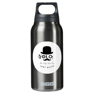 YOLO : You Only Live Once - Just Smile! Insulated Water Bottle