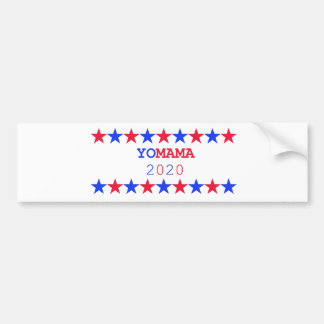 Yomama 2020 Presidential bumper sticker