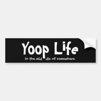 Yoop Life Bumper Sticker
