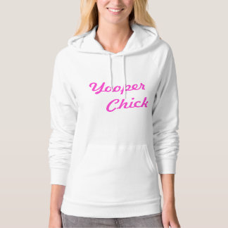 """Yooper Chick"" Ladies Upper Peninsula Hoodie"