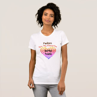 Yorkies are my Favorite Quirky People - T-Shirt