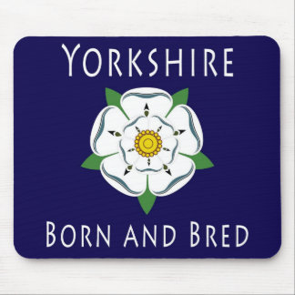 Yorkshire Born and Bred Mousepad