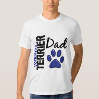 Yorkshire Terrier Dad 2 T Shirt
