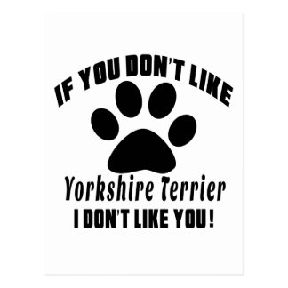 Yorkshire Terrier Don't Like Designs Postcard