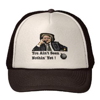 You Ain t Seen Nothin Yet - Bob Katter Trucker Hats