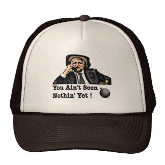 You Ain't Seen Nothin Yet - Bob Katter Trucker Hats