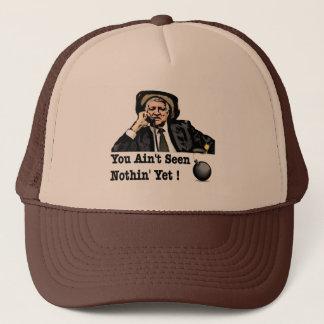 You Ain't Seen Nothin Yet - Bob Katter Trucker Hat