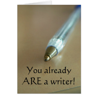You Already ARE a Writer! (with Pen) Card
