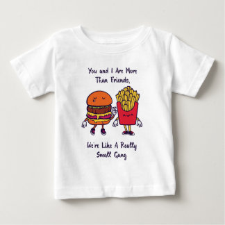 You And I Are More Than Friends Baby T-Shirt