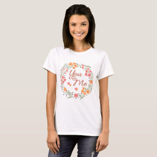 you and me flower decoration T-Shirt