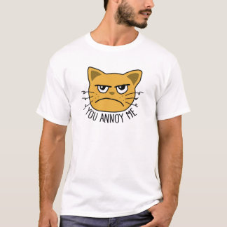 You Annoy Me T-Shirt
