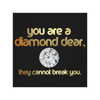 You Are A Diamond Dear... Canvas Print