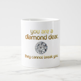 YOU ARE A DIAMOND DEAR.... JUMBO MUG