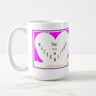You are a Masterpiece Coffee Mug