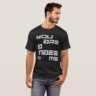 You are a Maze to Me T-Shirt