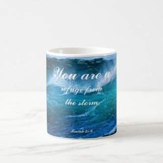 You are a refuge from the storm. Isaiah 25:6 Coffee Mug