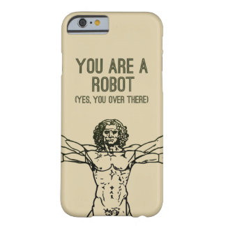 You Are A Robot! - iPhone 6/6s Case