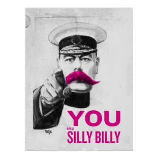 You Are A Silly Billy Poster