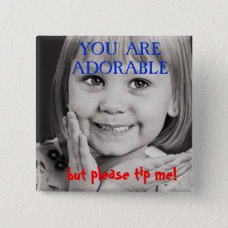 You are adorable TIP BUTTON