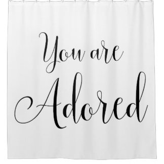You are Adored, Inspiring Message Shower Curtain