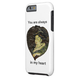 You are always in my heart tough iPhone 6 case