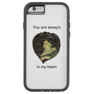 You are alway's in my heart tough xtreme iPhone 6 case