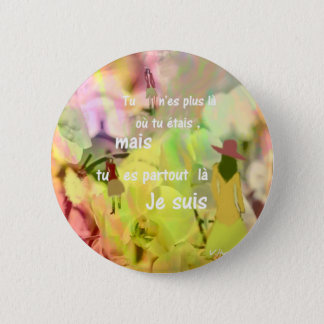 You are always with me even you are not. 6 cm round badge