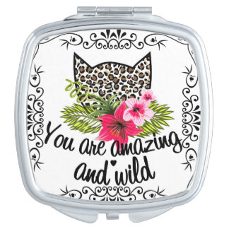 "'You Are Amazing and Wild"" Compact Mirror"