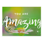 You are Amazing Encouragement Postcard