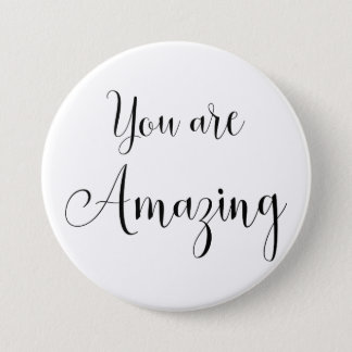 You are Amazing, Inspiring Message 7.5 Cm Round Badge