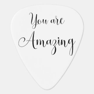 You are Amazing, Inspiring Message Plectrum