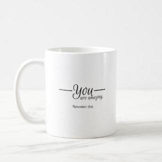 """""""You are amazing..."""" Motivational Mug"""