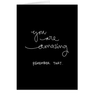 YOU ARE AMAZING REMEMBER THAT COMPLIMENTS ENCOURAG GREETING CARD