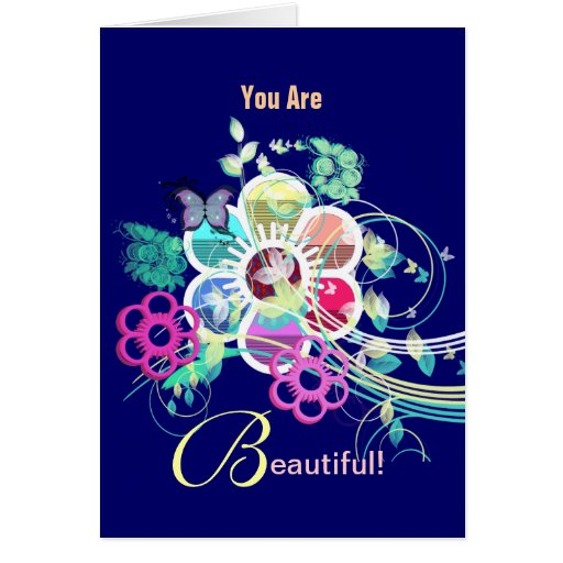 You Are Beautiful! Greeting Card