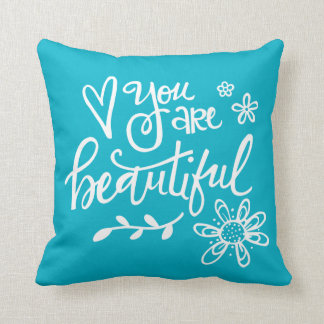 You Are Beautiful, Hand Lettering, Turquoise Throw Pillow