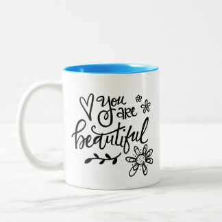 You Are Beautiful, Hand Lettering Two-Tone Coffee Mug