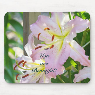You are Beautiful mouse pads Pink Lilies Flowers