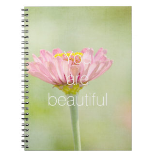 You are Beautiful Zinnia flower Notebooks